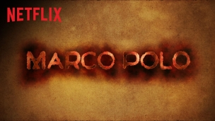 Marco Polo - Season 2 - Date Announcement - Netflix