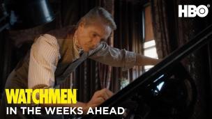 'Watchmen' - In the Weeks Ahead