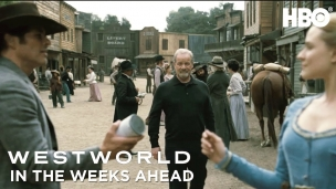 Westworld S2 - In the Weeks Ahead